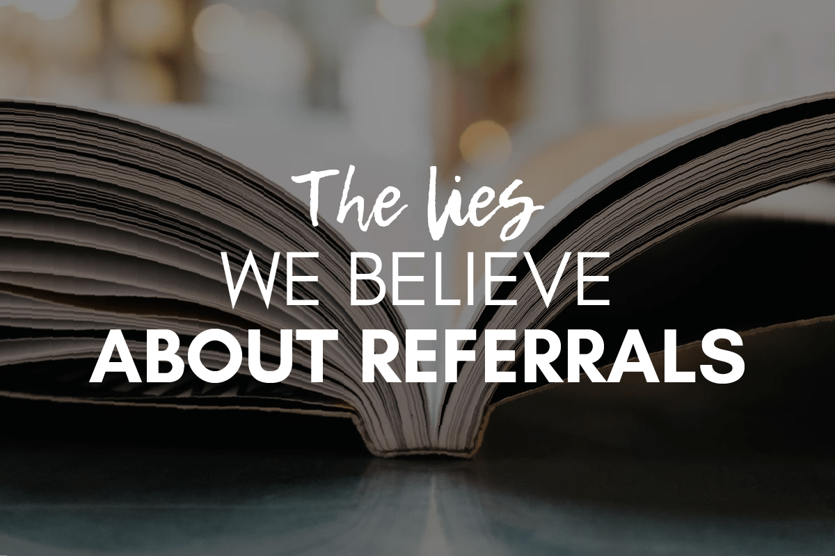 myth about referrals we shouldn't believe