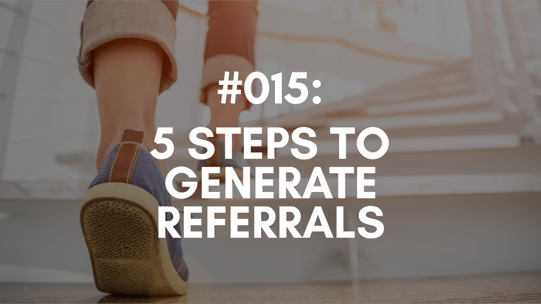 5 Steps to Generate Referrals