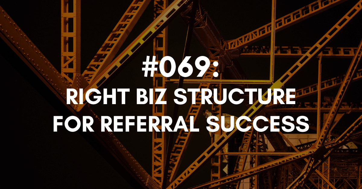 Right Business Structure for Referral Success