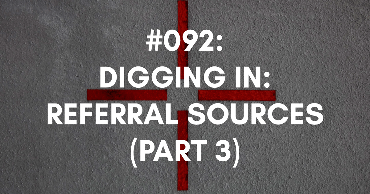 Digging into Referral Sources - Part 3