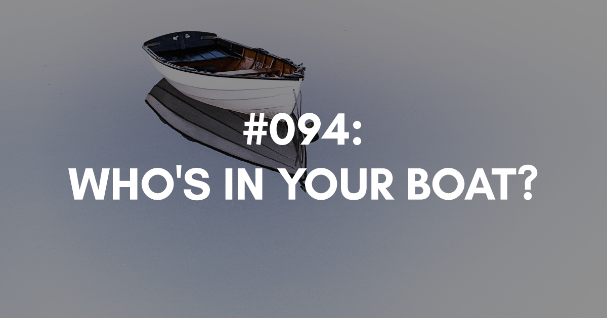 Who is in your boat?